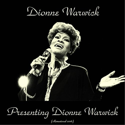 Presenting Dionne Warwick (Remastered 2016) von Dionne Warwick