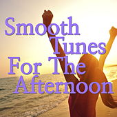 Smooth Tunes For The Afternoon von Various Artists