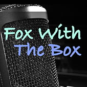 Fox With The Box von Various Artists