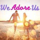 We Adore Us von Various Artists