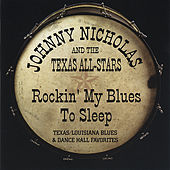 Rockin' My Blues To Sleep by Johnny Nicholas