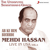 Ab Ke Hum Bichhde - Live in USA, Vol. 4 by Mehdi Hassan