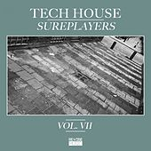 Tech House Sureplayers, Vol. 7 by Various Artists