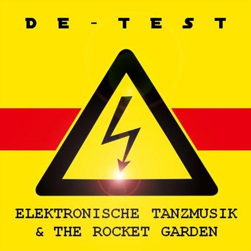 Elektronische Tanzmusik & the Rocket Garden by Detest