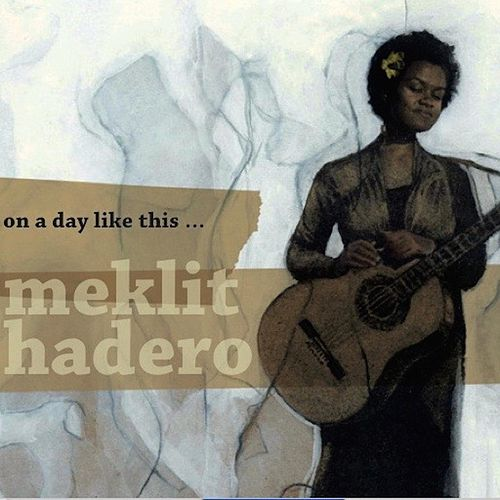 On a Day Like This by Meklit Hadero