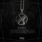 Still Solid by Swiss
