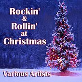 Rockin' & Rollin' at Christmas by Various Artists
