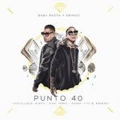 Punto 40 (feat. Cosculluela, Tito El Bambino, Alexio, Tempo, Pusho & Zion) by Baby Rasta & Gringo