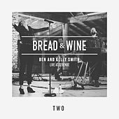 Two (Live) by Bread & Wine