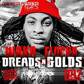 Dreads n' Golds von Waka Flocka Flame