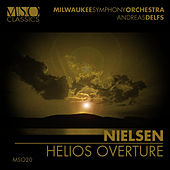 NIELSEN: Helios Overture by Milwaukee Symphony Orchestra