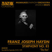 "HAYDN: Symphony No. 83 ""The Hen"" by Milwaukee Symphony Orchestra"