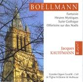 Léon Boëllmann: Fantaisie, Heures Mystiques, Suite Gothique & Offetoire sur des Noëls by Jacques Kauffmann