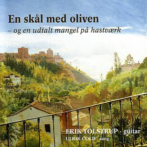 En Skål Med Oliven - Og En Udtalt Mangel På Hastværk by Erik Tolstrup