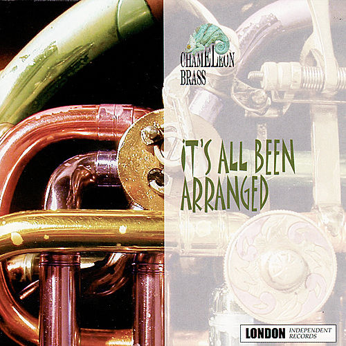 It's All Been Arranged by Chameleon Brass