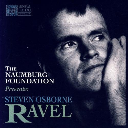 The Naumberg Foundation Presents Steven Osborne: Ravel by Steven Osborne
