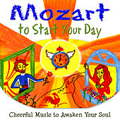 Mozart to Start Your Day by Various Artists