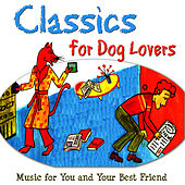 Classics For Dog Lovers by Dubravka Tomsic