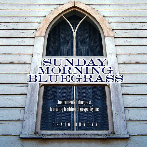 Sunday Morning Bluegrass by Craig Duncan