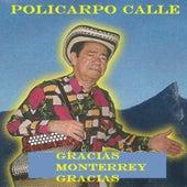 Gracias Monterrey Gracias by Policarpo Calle
