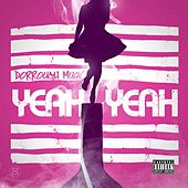 Yeah Yeah by Dorrough Music