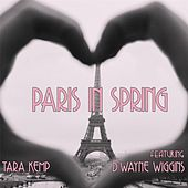 Paris in Spring (feat. D'Wayne Wiggins) by Tara Kemp