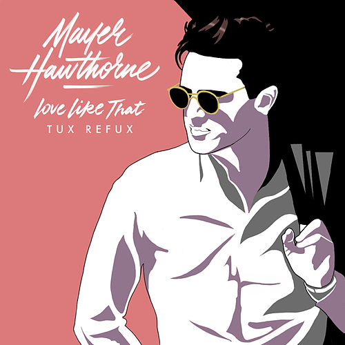 Love Like That (Tux Refux) von Mayer Hawthorne