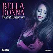 Transmission On by Belladonna