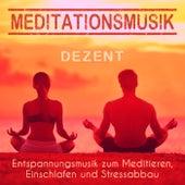 Meditationsmusik dezent – Entspannungsmusik zum Meditieren, Einschlafen und Stressabbau by Various Artists