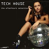 Tech House: The Afterhours Selection by Various Artists