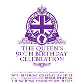 The Queen's 90th Birthday Celebration by Various Artists