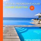Festival Progressive House: Summer Selection by Various Artists
