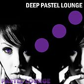 Deep Pastel Lounge by Various Artists
