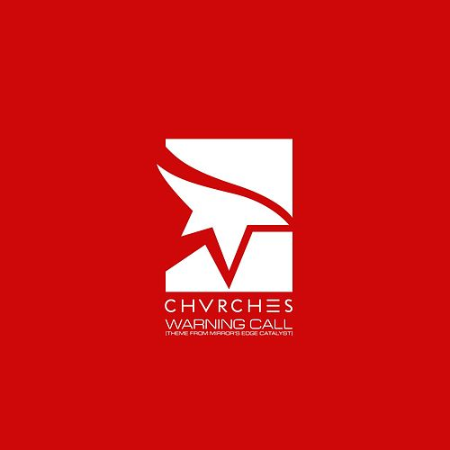 Warning Call (Theme from Mirror's Edge Catalyst) by Chvrches