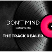 Don't Mind (Instrumental) by The Track Dealer