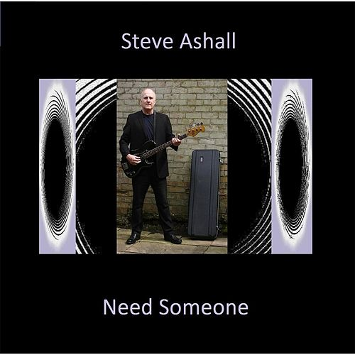 Need Someone by Steve Ashall