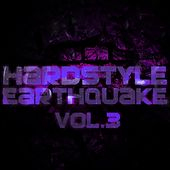 Hardstyle Earthquake, Vol. 3 - EP by Various Artists