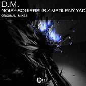 Noisy Squirrels / Medleny Yad - Single by Dm