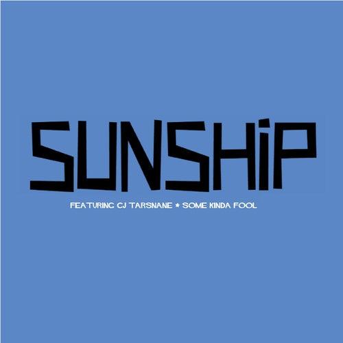 Some Kinda Fool (feat. CJ Tarsnane) by Sunship