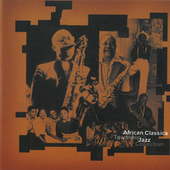 African Classics & Township Jazz Collection by Various Artists