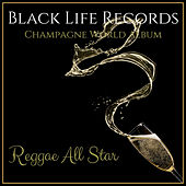 Champagne World Album - Reggae All Star by Various Artists