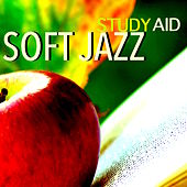 Soft Jazz - Study Aid: Jazz Music Therapy, Natural Remedy for Concentration & Improving Memory, Studying Tips Pillow, Jazz Music to Help You Study and Get Top Marks by Jazz Lounge