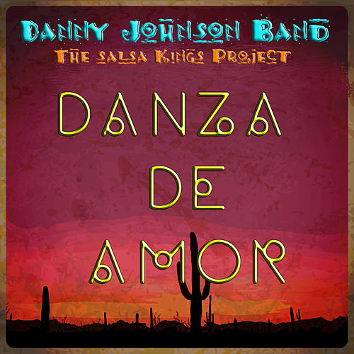 Danza De Amor - Single by The Danny Johnson Band