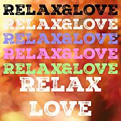 Relax&love, Vol. 7 by Various Artists
