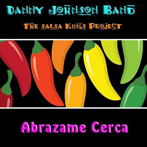 Abrazame Cerca - Single by The Danny Johnson Band