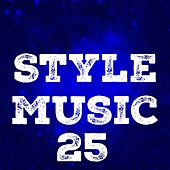Style Music, Vol. 25 by Various Artists