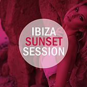 Ibiza Sunset Session by Various Artists