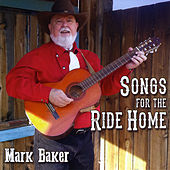 Songs for the Ride Home by Mark Baker