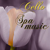 Cello Spa Music – Soothing Spa Sounds for Massage & Healthy Body Wellness Center by Spa Music Collective
