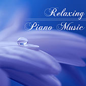 Relaxing Piano Music - Deep Sleep Ambience Piano Solo Songs to Relax at Home by Relaxing Piano Music